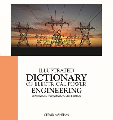 Illustrated Dictionary of Electrical Power Engineering Volume I