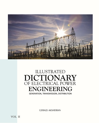 Dictionary of Electrical Power Engineering, Illustrated, Volume II